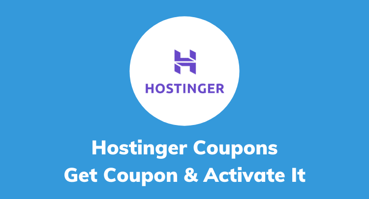 Hostinger Coupon, Promo Codes 2020 – [Upto 99% OFF Deals]