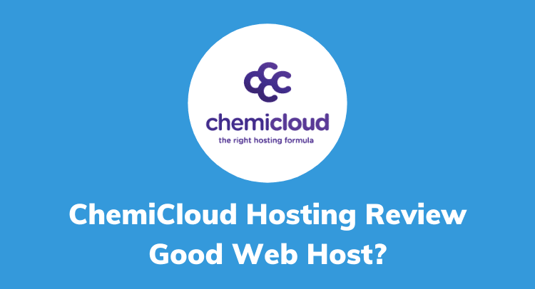 ChemiCloud Hosting Reviews [2020]: Know the Real Truth