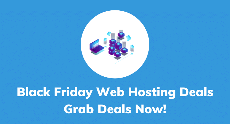 Black Friday Web Hosting Deals 2020 with huge discount, Coupons, Offers