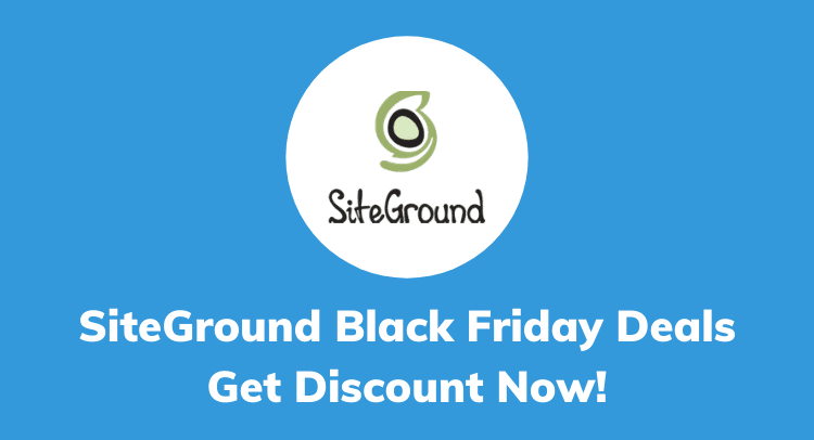 SiteGround Black Friday & Cyber Monday Deals 2020: Get 75% OFF on Hosting