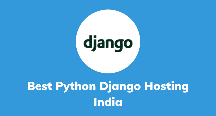 Best Python Django Web Hosting in India 2020[Top Web Host]