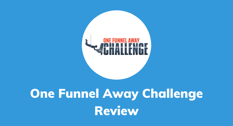 One Funnel Away Challenge Review: MUST READ BEFORE BUY