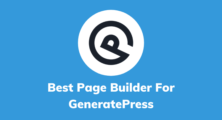 Best Page Builder For GeneratePress WordPress Theme