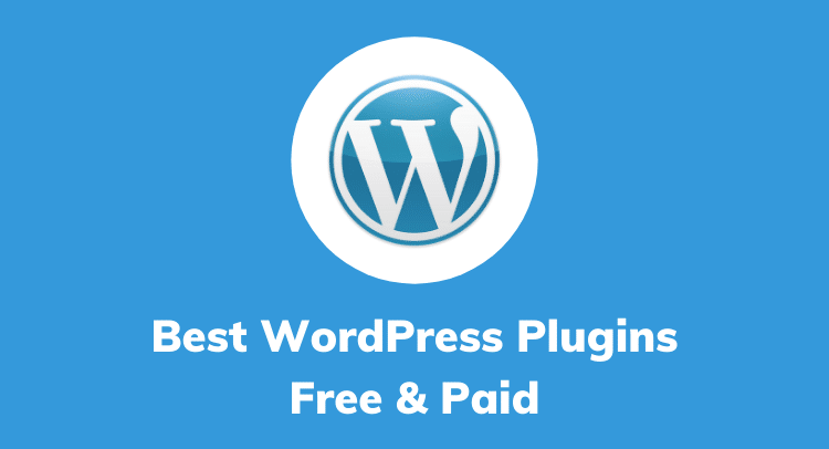 11 Best Wordpress Plugins (FREE & Paid)