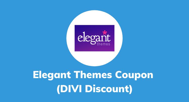 Elegant Themes Coupon or DIVI Discount