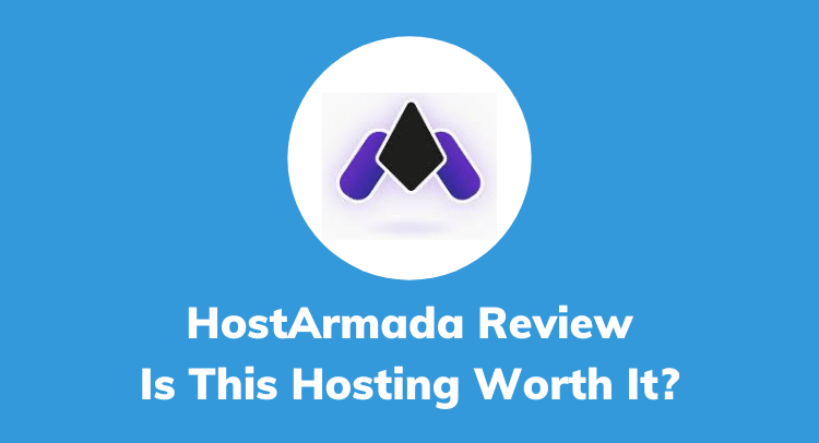 HostArmada Review 2020: Is This Hosting Worth It?
